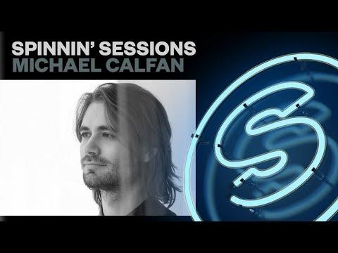 Spinnin' Sessions Radio - Episode #347   Michael Calfan
