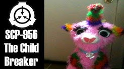 SCP-956 The Child Breaker |  euclid | toy scp / transfiguration scp