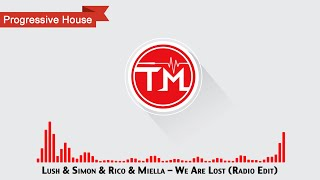 Lush & Simon & Rico & Miella - We Are Lost (Radio Edit)