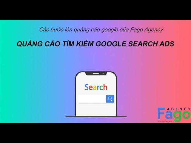 [Group Fago] [Quy trình] Lên quảng cáo google search Ads của Fago Agency