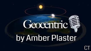 The Geocentric Song by Amber Plaster - Flat Earth Music