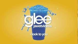 Glee Cast - I Look To You (karaoke version)