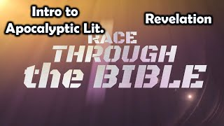 Race Through the Bible, Intro to Apocalyptic Literature & Revelation