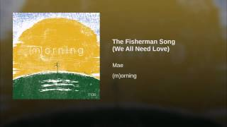 The Fisherman Song (We All Need Love)