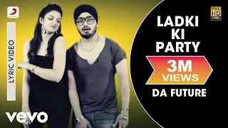 Nambardar Ladki Ki Party Feat Raftaar  Da Future  Lyric Video Ft. Raftaar