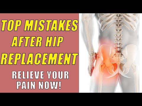 Top mistakes after hip replacement