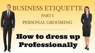 Personal Grooming -Business Etiquette