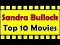 Sandra Bullock Top 10 Movies | Sandra Bullock Best Movies | Sandra Bullock Hit Movies