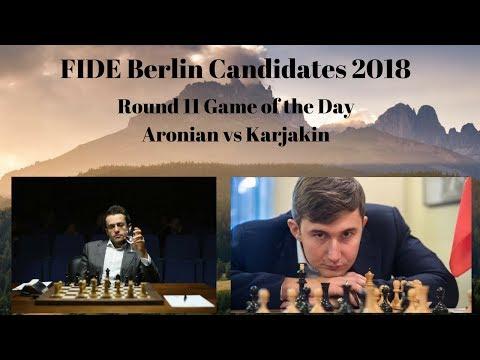FIDE Berlin Candidates 2018   Aronian vs Karjakin   Round 11