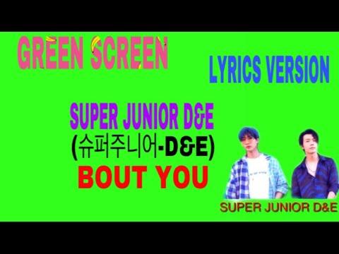 SUPER JUNIOR D&E (슈퍼주니어-D&E) - BOUT YOU LIRIK MUSIK GREEN SCREEN