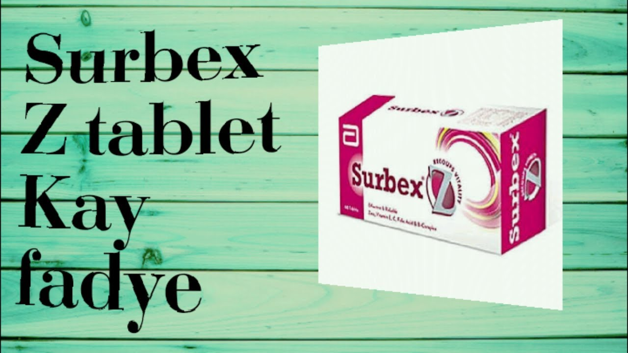 Surbex Z Tablet Kay Fayday Aur Istamal With Medical Tips Youtube