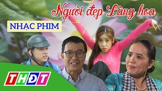 Phim Tết 2020 - Nhạc phim Người đẹp Làng hoa -NSƯT Thanh Điền- Puka- Hoài An- - THDT