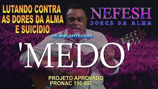 'MEDO'_Projeto Nefesh Dores da Alma_Joanilson Rodrigues