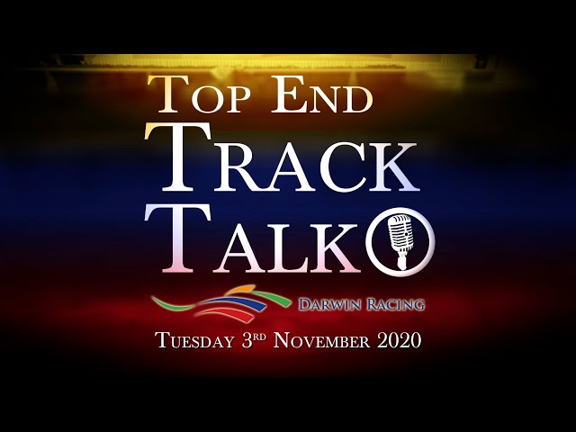 Top End Track Talk EP87 03 11 20