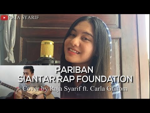 PARIBAN - SIANTAR RAP FOUNDATION (Cover By Raja Syarif Ft. Carla Gultom)