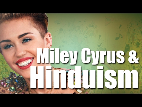 Miley Cyrus and Hinduism | Do Hindus value their own traditions?