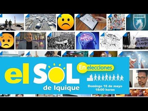 Especial elecciones El Sol de Iquique 18:00 Domingo 16 mayo 2021