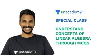 Special Class - GATE 2019 - Understand concepts of Linear Algebra through MCQs - Anvesh Sameer