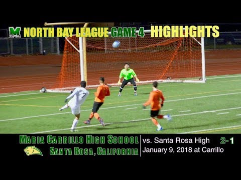 2018 1 9 HIGHLIGHTS Game 4: Maria Carrillo Varsity Soccer v Santa Rosa