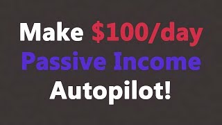 How To Make 100 a Day With Clickbank On Autopilot Passive Income in 2018