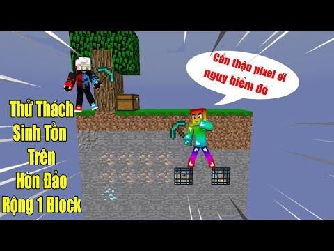 MINI GAME : LUYỆN KỸ NĂNG SINH TỒN ** THỬ THÁCH SINH TỒN TRÊN ĐẢO RỘNG 1 BLOCK CÙNG PIXEL