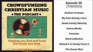Crowdfunding Christian Music Podcast Episode 025