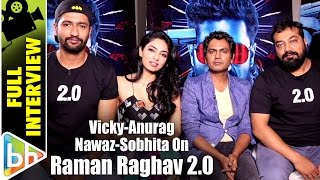 Anurag Kashyap   Nawazuddin   Vicky Kaushal   Sobhita   Full Interview   Raman Raghav 2.0