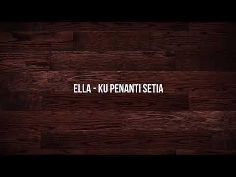 ELLA - KU PENANTI SETIA