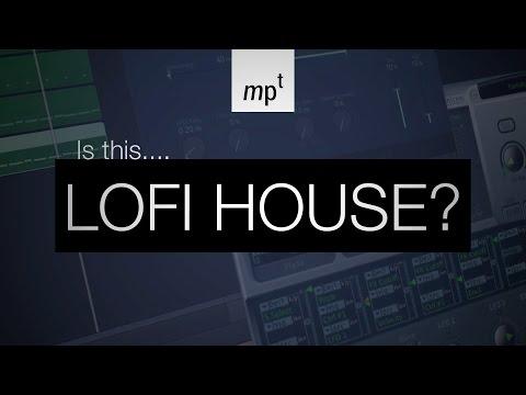 Is This LOFI House? A Logic Pro X Composition