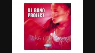 DJ BONO PROJECT    TAKE ME AWAY