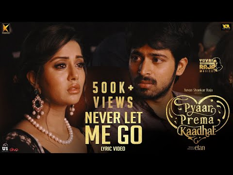 Never Let Me Go (Lyric Video) | Pyaar Prema Kaadhal | Harish Kalyan, Raiza | Yuvan | Elan
