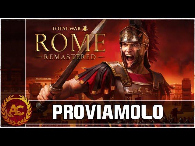 AAAH ROMA! || TOTAL WAR: ROME REMASTERED || GAMEPLAY ITA #0