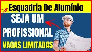 Curso de Esquadria De Alumínio - Serralheiro De Alumino Online