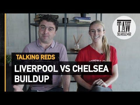 rpool vs Chelsea: Buildup  TALKING REDS