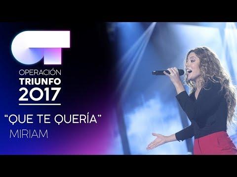 QUE TE QUERÍA - Miriam | Gala 6 | OT 2017