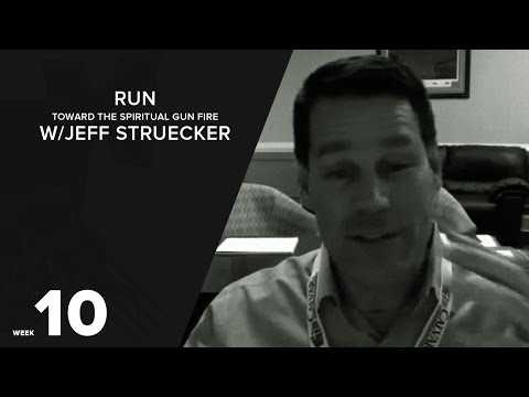 Run Toward the Spiritual Gun Fire w/Jeff Struecker