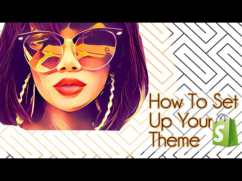 How To Set Up Your Theme In Shopify