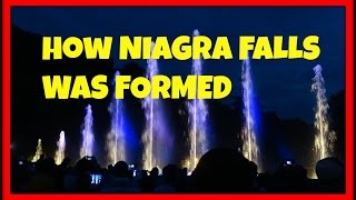 HOW NIAGRA FALLS WAS FORMED SHOW!!!