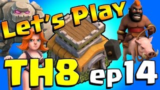 Clash of Clans: Let's Play TH8!  ep14 - MAX KING!!!