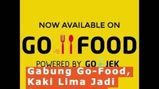 Gabung Go-Food, Jajanan Kaki Lima Jadi Setara Resto