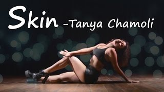 Tanya Chamoli || Heels Dance Choreography || Skin by Rihanna || Contemporary Arts Week ||Flying Solo