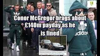 Conor McGregor brags about £140m payday as he is fined