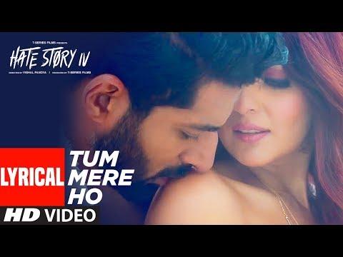 Tum Mere Ho Lyrical Video | Hate Story IV...