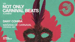 Dany Cohiba - Mañana de Carnaval (Original Mix)