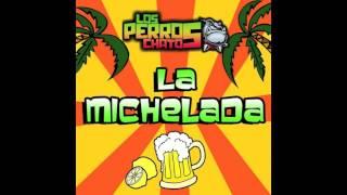 Gambar cover Los Perros Chatos - La Michelada (2017)