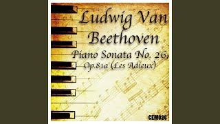 """Piano Sonata No. 26 in E-Flat Major, Op. 81a """"Les Adieux"""": III. Das Wiedersehen. Vivacissimamente"""