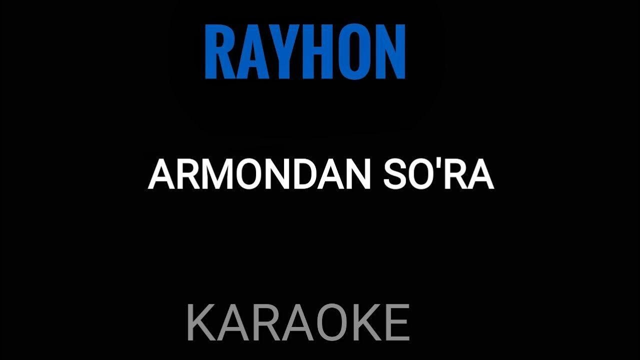 Rayhon Armondan so`ra karaoke version