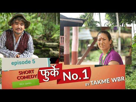 फुर्के.न:1भाग.५ Furke No.1 Episode:5  Wilson Bikram Rai Takme&Aruna karki Nepali Comedy Web Series