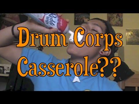 Drum Corps Casserole??
