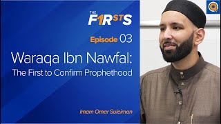 Waraqa Ibn Nawfal: The First to Confirm Prophethood | The Firsts with Sh. Omar Suleiman